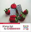 Broschüre (K)eine Zeit für Erdbeeren.